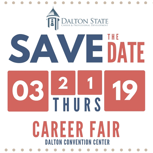Save the Date: Thursday, March 3, 2019. Career fair at the Dalton Convention Center